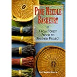 Pine Needle Basketry: From Forest Floor to Finished Project ~ Judy Mofield Mallow