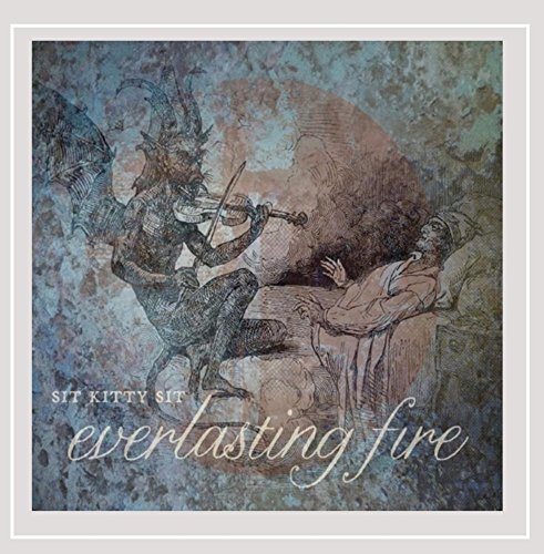 Sit Kitty Sit - Everlasting Fire [Explicit]
