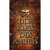"""Der Kuss des Anubisvon """"Brigitte Riebe"""""""