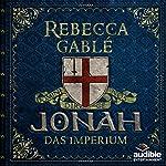 Jonah - Das Imperium (Der König der purpurnen Stadt 3) | Rebecca Gablé