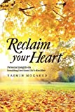 Yasmin Mogahed Reclaim Your Heart by Mogahed, Yasmin published by FB Publishing (2012) Paperback