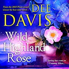 Wild Highland Rose: Time Travel Trilogy, Book 2 (       UNABRIDGED) by Dee Davis Narrated by Ross Pendleton