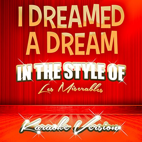 I Dreamed A Dream (In The Style Of Les Miserables) [Karaoke Version]