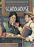 img - for Good Old Days Remembers the Little Country Schoolhouse book / textbook / text book