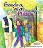 img - for Grandma, What Is Prayer? book / textbook / text book
