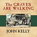 img - for The Graves Are Walking: The Great Famine and the Saga of the Irish People book / textbook / text book