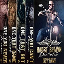 Hades' Spawn MC Complete Series: Bad Boy Motorcycle Club Romance | Livre audio Auteur(s) : Lexy Timms Narrateur(s) : Hannah Pralle