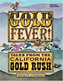 Gold Fever!: Tales from the California Gold Rush (1426300409) by Schanzer, Rosalyn