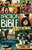 The Action Bible Devotional: 52 Weeks of God-Inspired Adventure