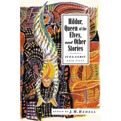 Hildur, Queen of the Elves: And Other Icelandic Legends (International Folk Tales)