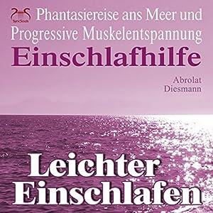 Leichter Einschlafen: Phantasiereise ans Meer mit Progressiver Muskelentspannung (Einschlafhilfe) Hörbuch