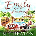 Emily Goes to Exeter: Travelling Matchmaker, Book 1 Audiobook by M. C. Beaton Narrated by Collen Prendergast