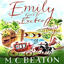 Emily Goes to Exeter: Travelling Matchmaker, Book 1 (       UNABRIDGED) by M. C. Beaton Narrated by Collen Prendergast