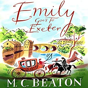 Emily Goes to Exeter: Travelling Matchmaker, Book 1 | [M. C. Beaton]