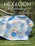 Hexagon Happenings: 15 Quilts & Projects