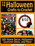 img - for 12 Halloween Crafts to Crochet: DIY Home Decor, Halloween Costume Ideas, and More book / textbook / text book