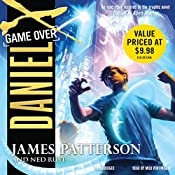 Daniel X, Book 4: Game Over | James Patterson, Ned Rust
