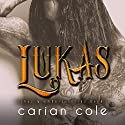 Lukas: Ashes & Embers, Book 3 Audiobook by Carian Cole Narrated by Nelson Hobbs, Tatiana Sokolov
