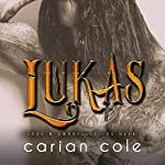 Lukas: Ashes & Embers, Book 3 | Carian Cole