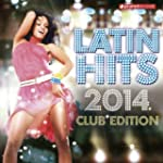 Latin Hits 2014 Club Edition (Kuduro,...