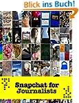 Snapchat for Journalists (English Edi...