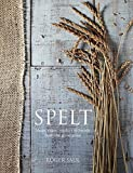 img - for Spelt: Meals, Cakes, Cookies & Breads From the Good Grain book / textbook / text book