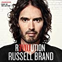 Revolution (       UNABRIDGED) by Russell Brand Narrated by Russell Brand