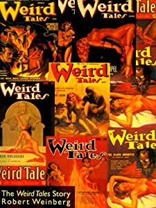 The Weird Tales Story by Robert Weinberg and E. Hoffmann Price