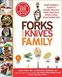 img - for Forks Over Knives Family: Every Parent's Guide to Raising Healthy, Happy Kids on a Whole-Food, Plant-Based Diet book / textbook / text book