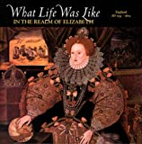 img - for What Life Was Like in the Realm of Elizabeth: England, Ad 1533-1603 book / textbook / text book