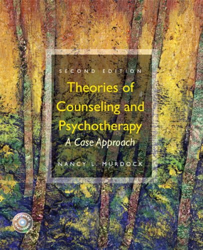 Theories of Counseling and Psychotherapy: A Case Approach...