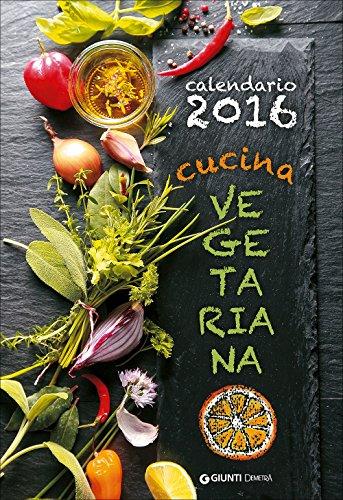 Cucina vegetariana Calendario 2016 PDF