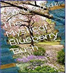 The Mystical Blueberry Bush | Hank LeGrand lll
