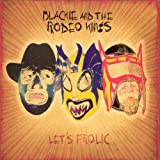 Let&#39;s Frolicby Blackie and the Rodeo...