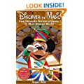 Discover the Magic: The Ultimate Insider's Guide to Walt Disney World