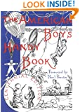 The American Boy's Handy Book: What to Do and How to Do It, Centennial Edition