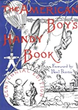 The American Boy&#39;s Handy Book