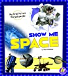 Show Me Space: My First Picture Encyc...
