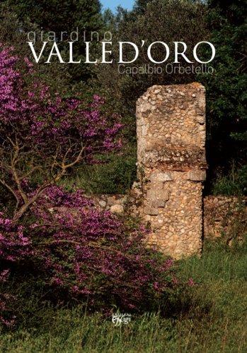 Giardino Valle d'Oro. Capalbio Orbetello
