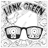 So Jokes ~ Hank Green