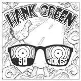 So Jokes ~ Hank Green