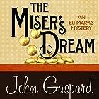The Miser's Dream: An Eli Marks Mystery, Book 3 Hörbuch von John Gaspard Gesprochen von: Jim Cunningham