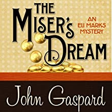 The Miser's Dream: An Eli Marks Mystery, Book 3 Audiobook by John Gaspard Narrated by Jim Cunningham