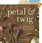 Petal & Twig: Seasonal Bouquets with...