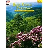 Blue Ridge Parkway: The Story Behind the Scenery Margaret Rives, Mary L. VanCamp and K. C. DenDooven