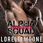 Alpha Squad: Friends & Foes | Lorelei Moone