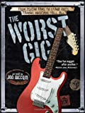 The Worst Gig: From Psycho Fans to Stage Riots, Famous Musicians Tell All