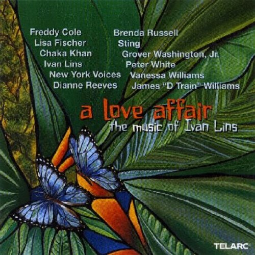 Love Affair: Music of Ivan Lins by Various Artists, Vanessa Williams, Grover Washington Jr., New York Voices and Chaka Khan