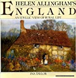 Helen Allingham's England: An Idyllic View of Rural Life (0863503969) by Taylor, Ina