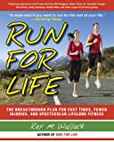 img - for Run for Life: The Injury-Free, Anti-Aging, Super-Fitness Plan to Keep You Running to 100 book / textbook / text book